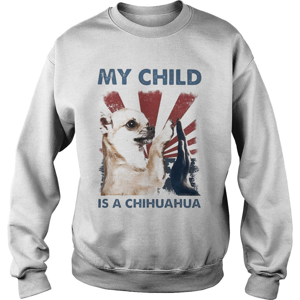 American My Child Is A Chihuahua Sweater