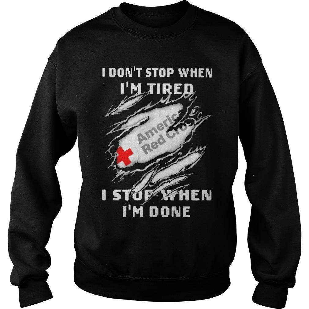 American Red Cross I Don't Stop When I'm Tired I Stop When I'm Done Sweater