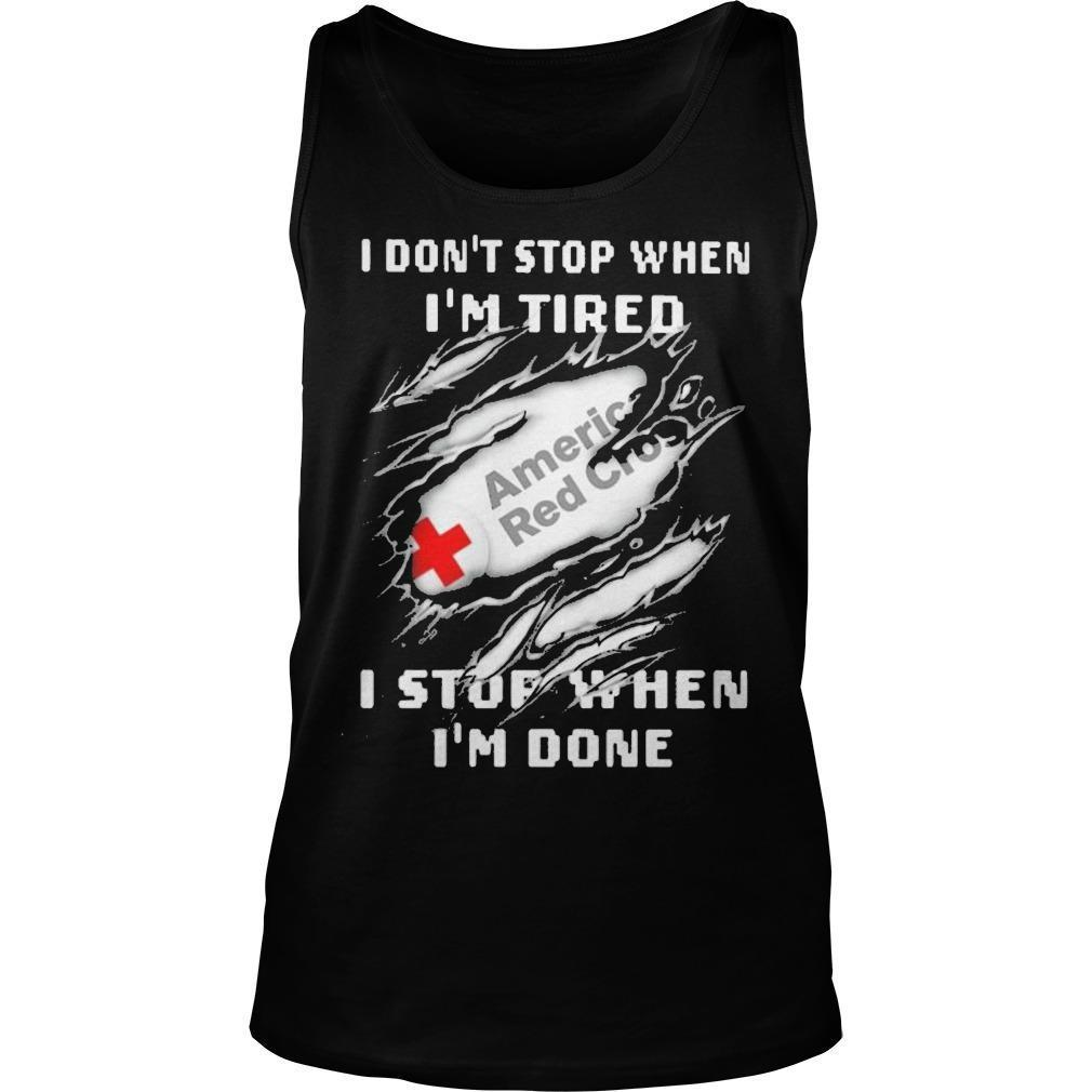 American Red Cross I Don't Stop When I'm Tired I Stop When I'm Done Tank Top