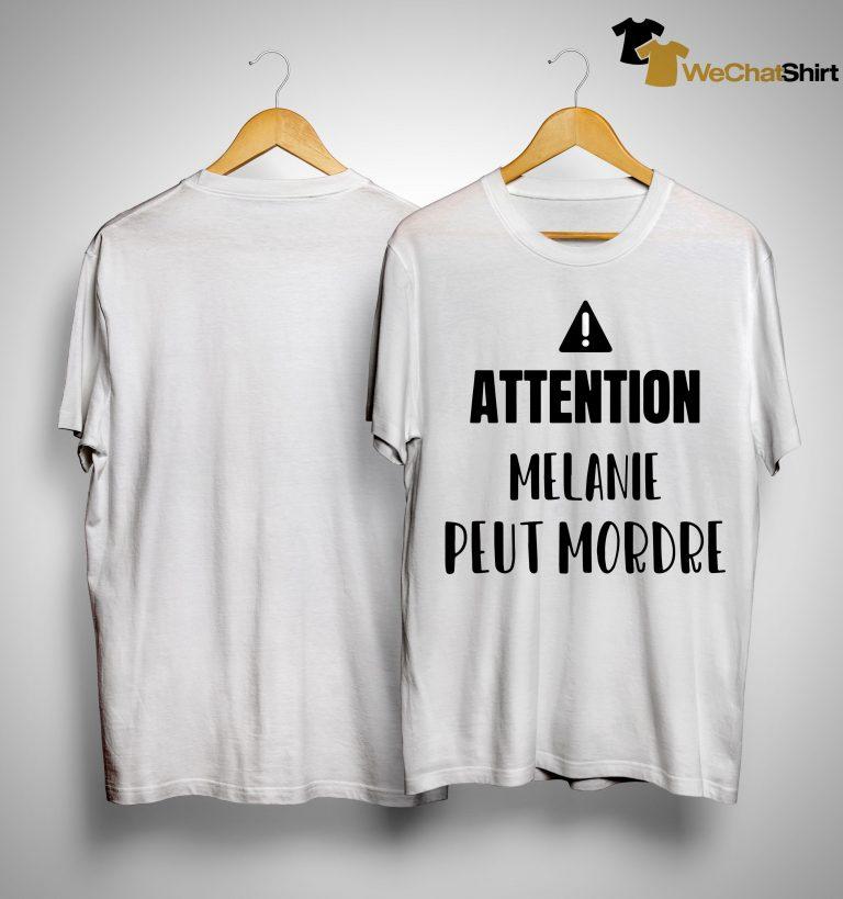 Attention Melanie Peut Mordre Shirt