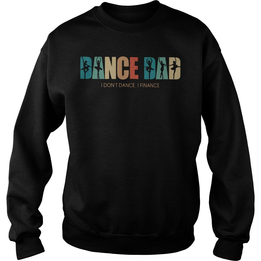 Ballet Dance Dad I Don't Dance I Finance Sweater