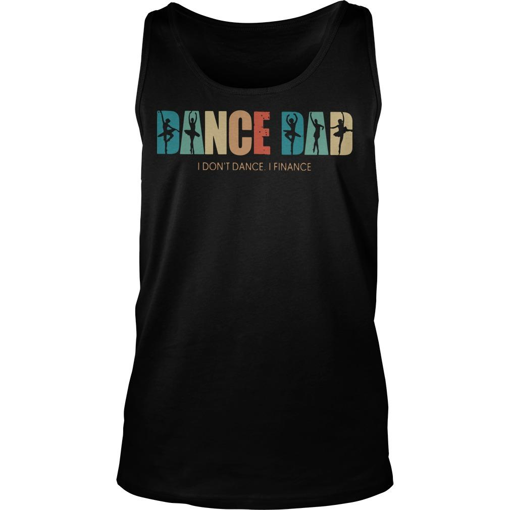 Ballet Dance Dad I Don't Dance I Finance Tank Top