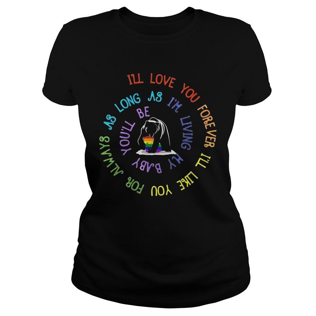 Bear Mom I'll Love You Forever I'll Like You For Always As Long As I'm Living Longsleeve