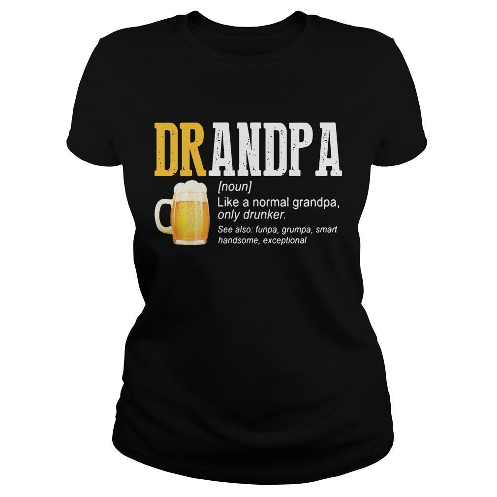Beer Drandpa Like A Normal Grandpa Only Drunker Longsleeve