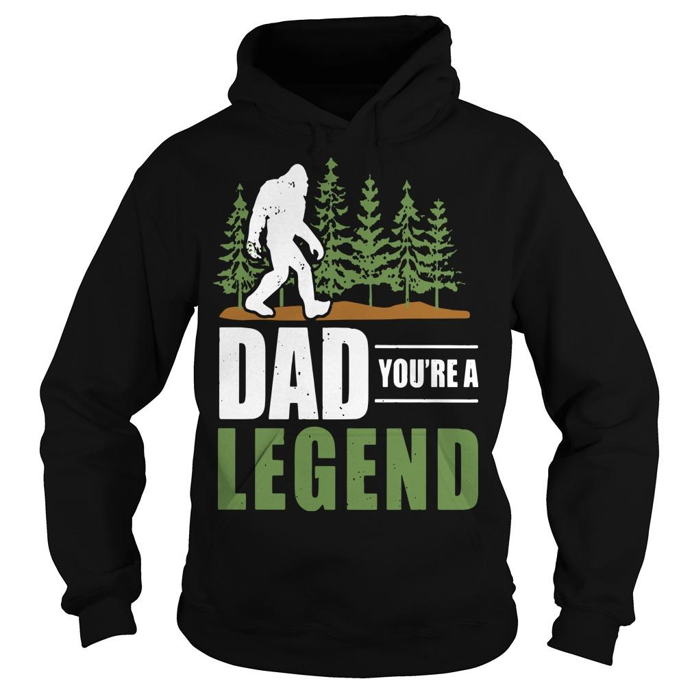 Big Foot Dad You're A Legend Hoodie