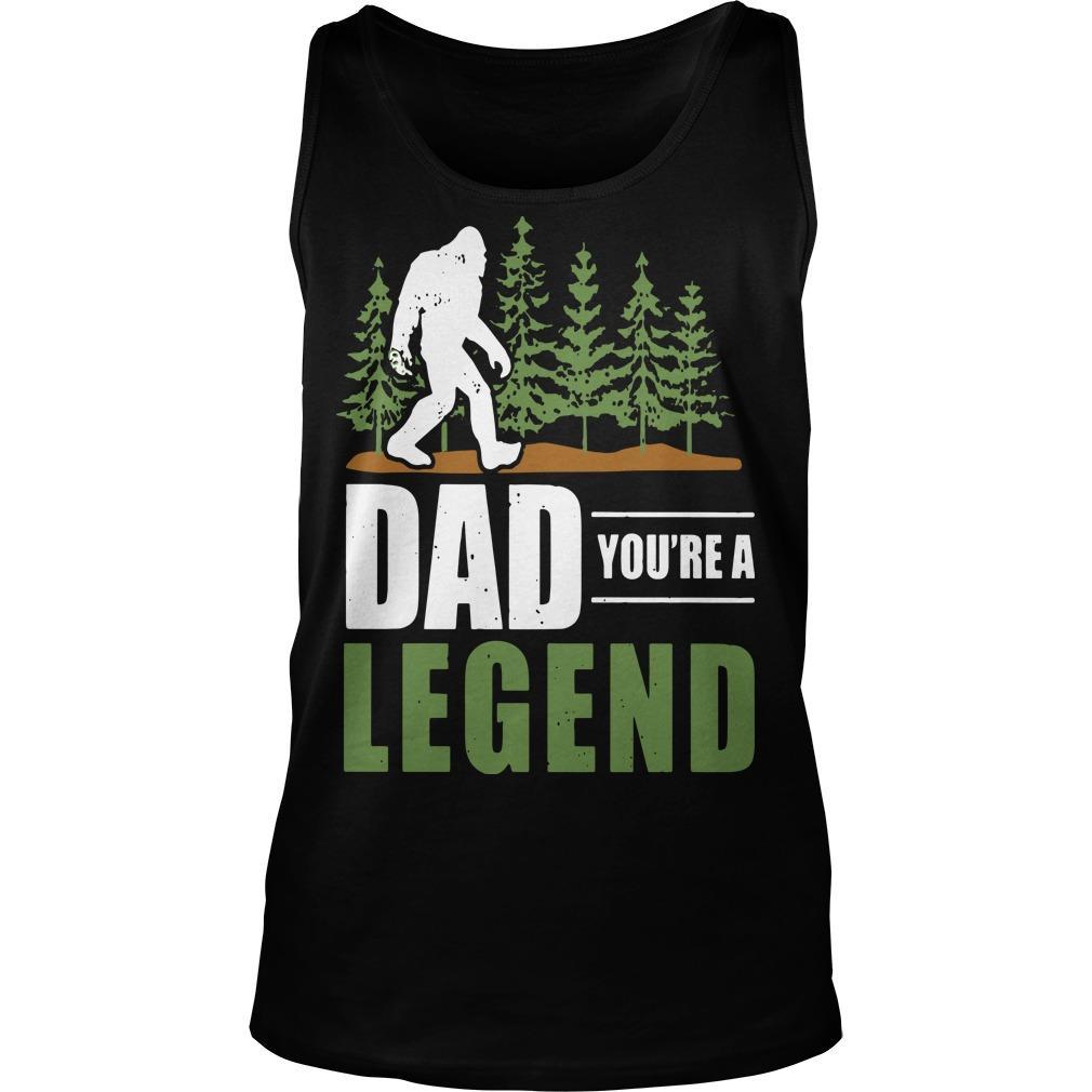 Big Foot Dad You're A Legend Tank Top