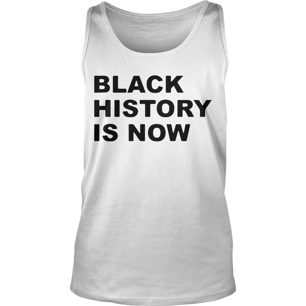 Black History Is Now Tank Top