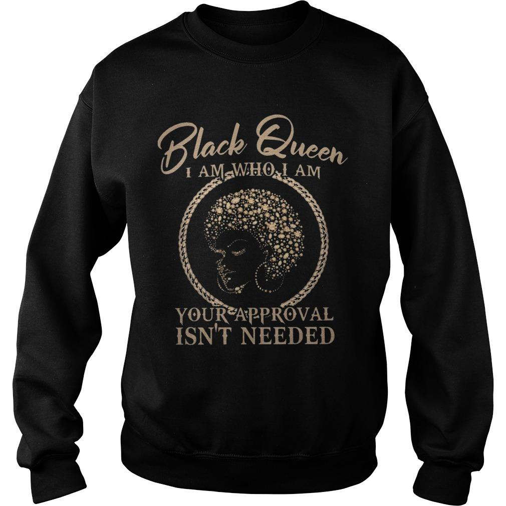 Black Queen I Am Who I Am Your Approval Isn't Needed Sweater