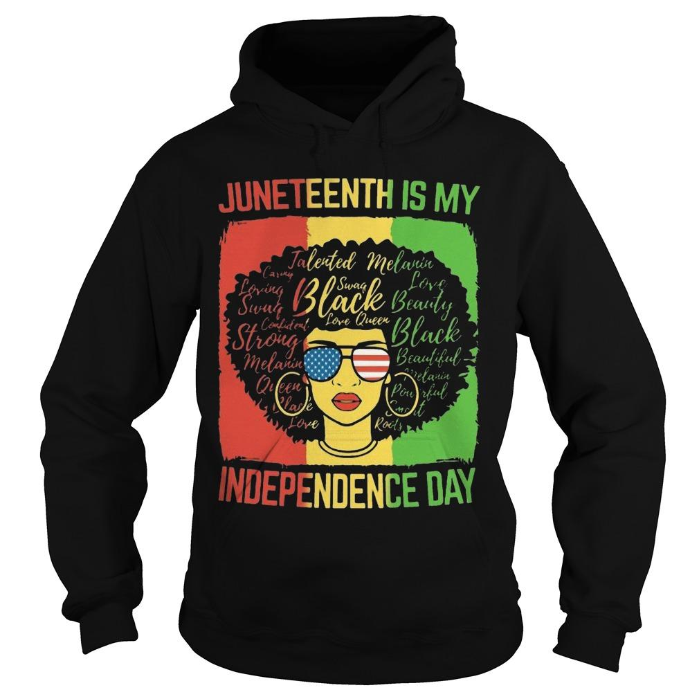 Black Woman Juneteenth Is My Independence Day Hoodie
