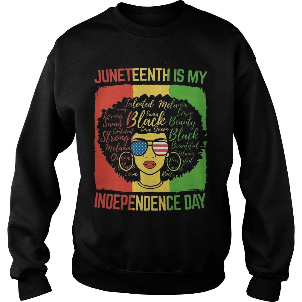 Black Woman Juneteenth Is My Independence Day Sweater