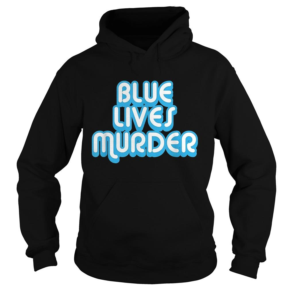 Blue Lives Murder Hoodie