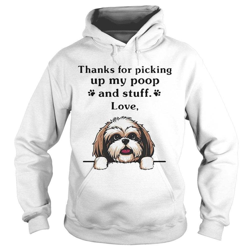 Cairn Terrier Thanks For Picking Up My Poop And Stuff Love Hoodie