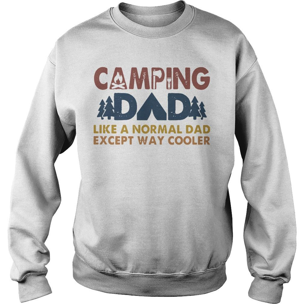 Camping Dad Like A Normal Dad Except Way Cooler Sweater