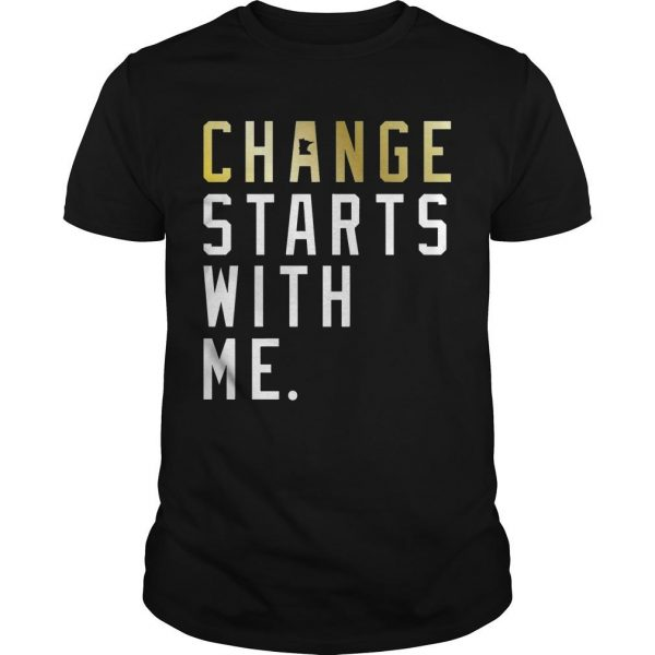 Change Starts With Me Shirt