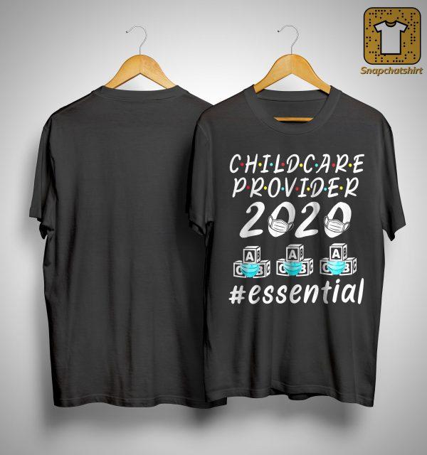 Child Care Provider 2020 #essential Shirt