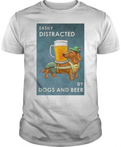Dachshund Easily Distracted By Dogs And Beer Shirt