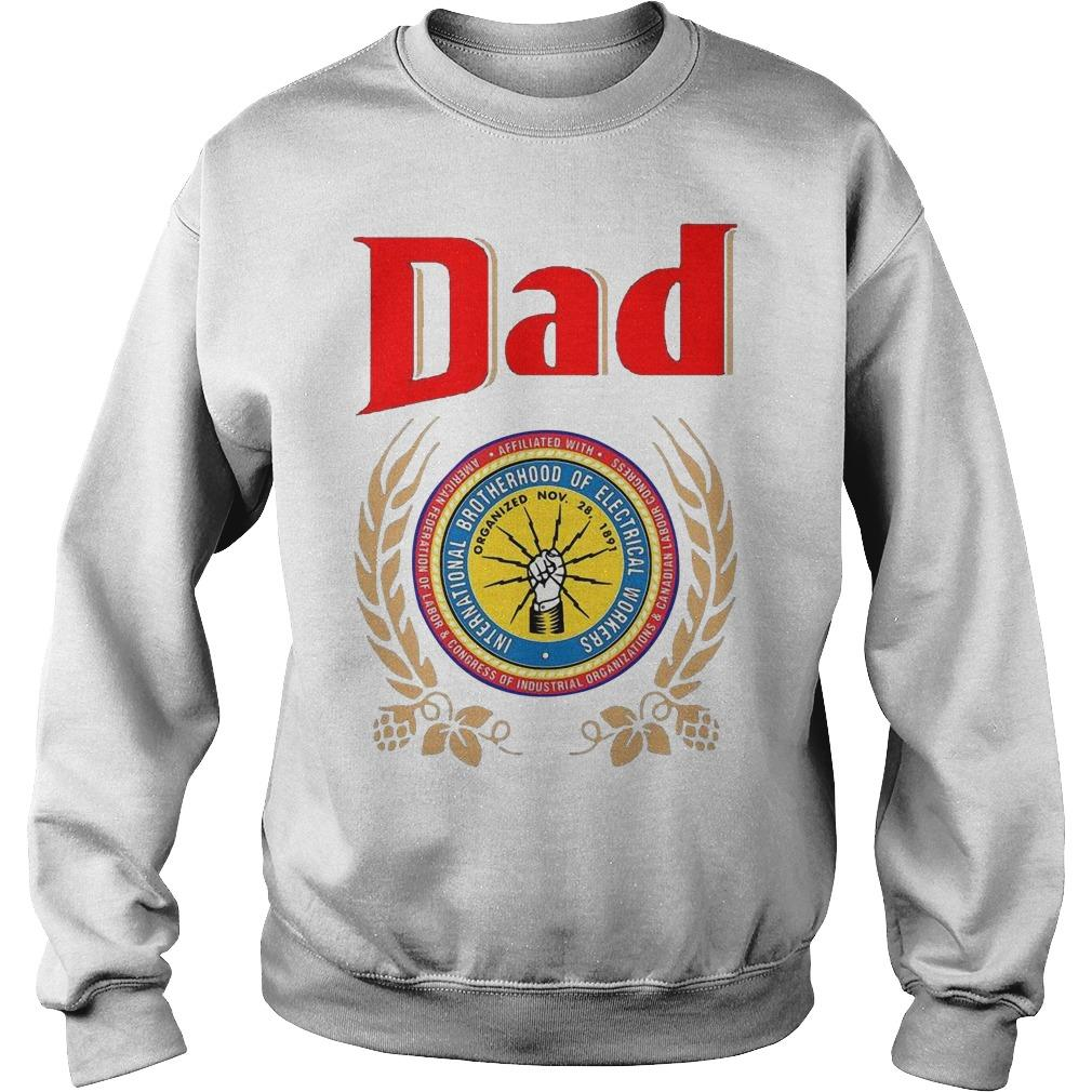 Dad International Brotherhood Of Electrical Workers Sweater