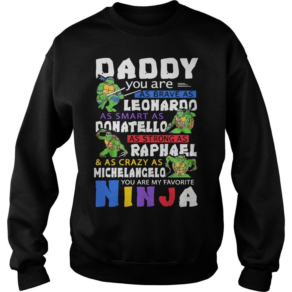 Daddy You Are As Brave As Leonaroo As Smart As Donatello Sweater