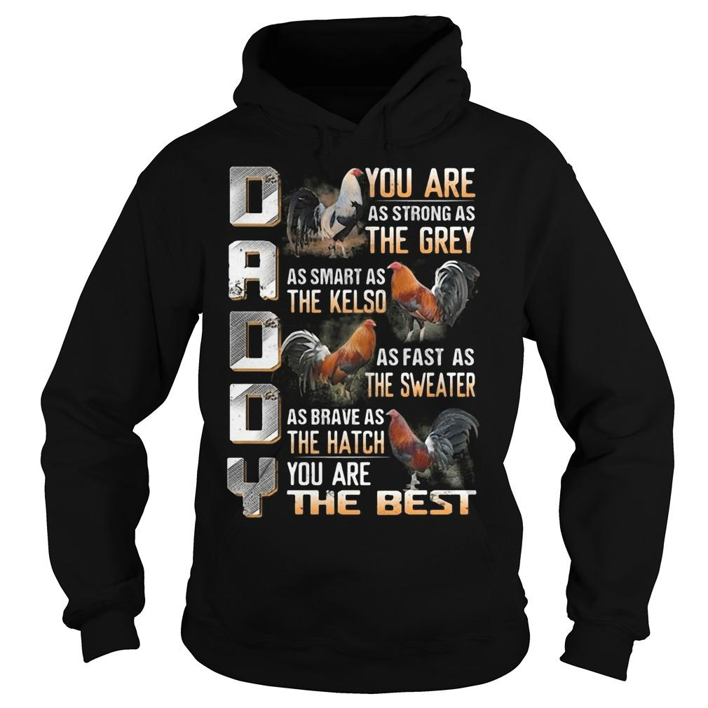 Daddy You Are As Strong As The Grey As Smart As The Kelso Hoodie