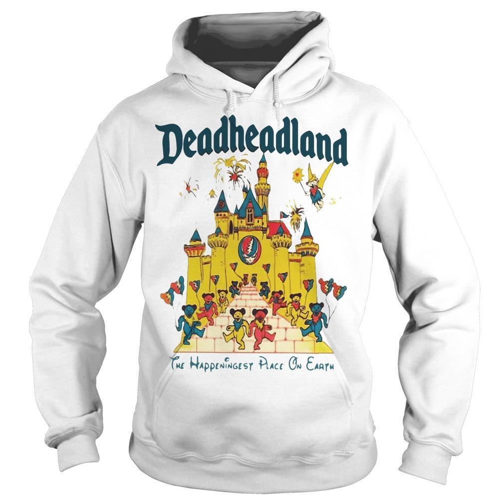 Deadheadland The Happeningest Place On Earth Hoodie