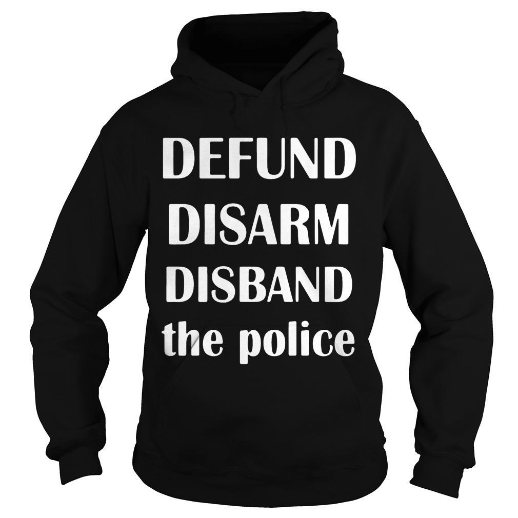 Defund Disarm Disband The Police Hoodie