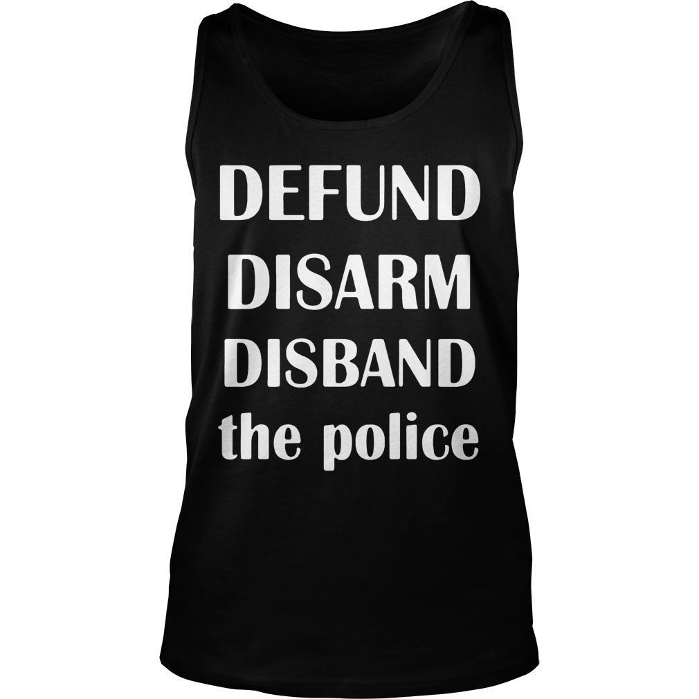Defund Disarm Disband The Police Tank Top