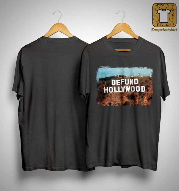 Defund Hollywood Shirt