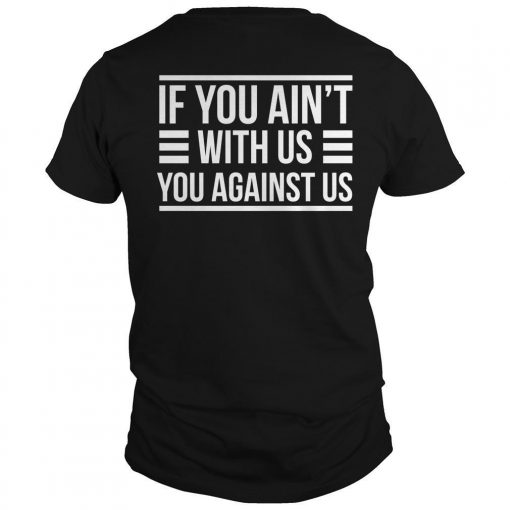 Denver Broncos If You Ain't With Us You Against Us Shirt