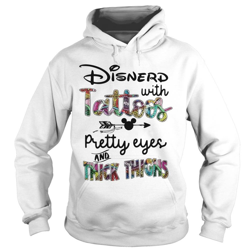 Disnerd With Tattoos Pretty Eyes And Thick Thighs Hoodie