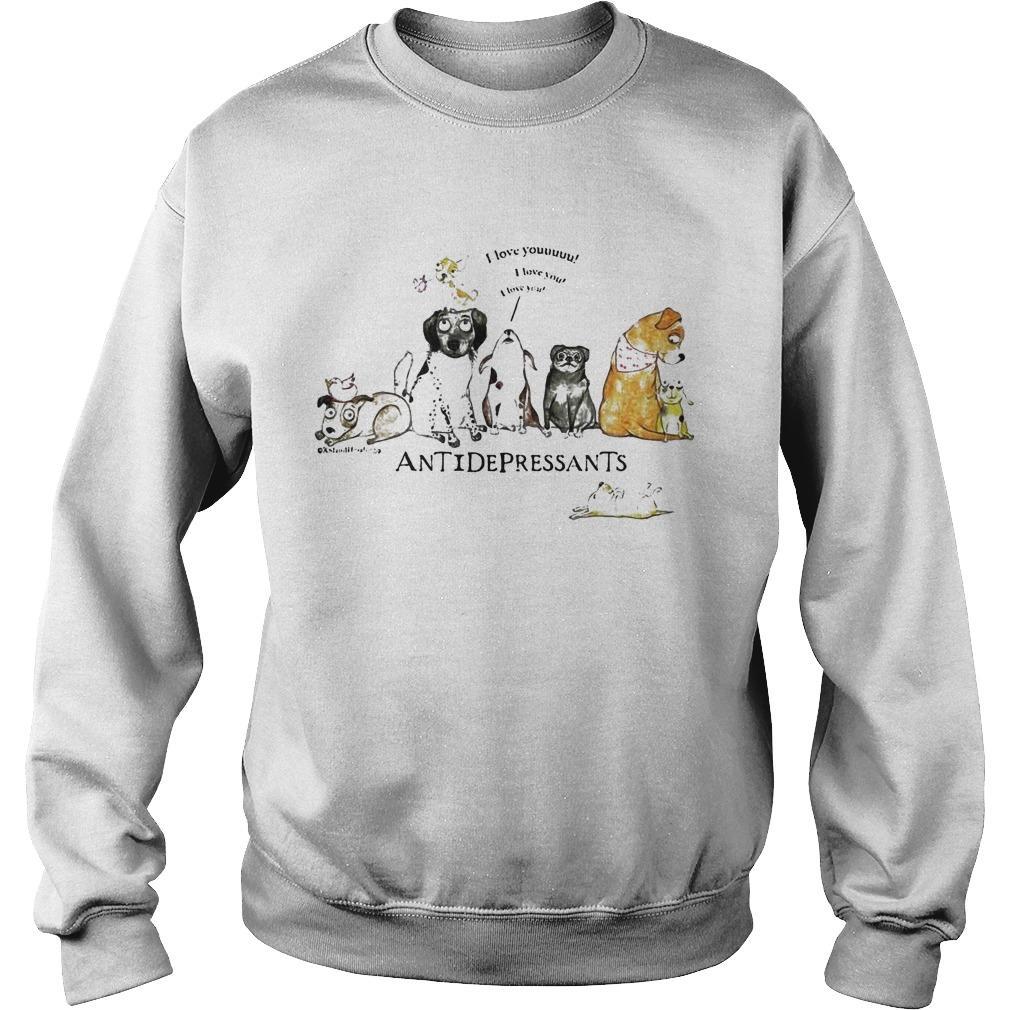 Dog I Love Youuuuu Antidepressants Sweater