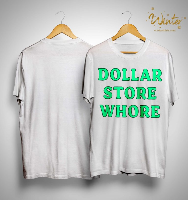 Dollar Store Whore Shirt