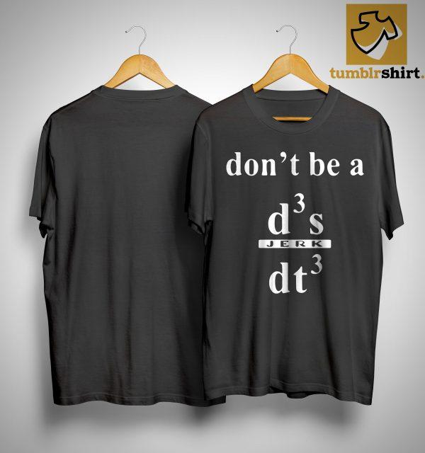 Don Be A D3s Dt3 T Shirt