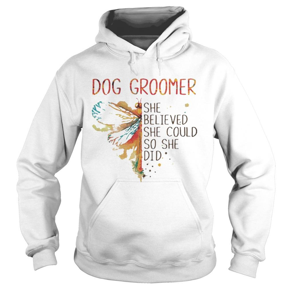 Dragonfly Dog Groomer She Believed She Could So She Did Hoodie