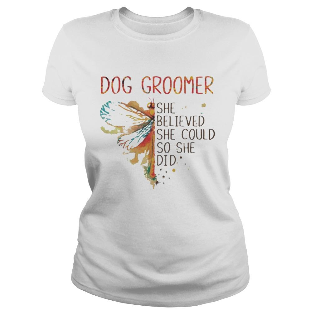 Dragonfly Dog Groomer She Believed She Could So She Did Longsleeve
