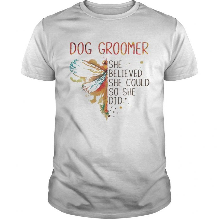 Dragonfly Dog Groomer She Believed She Could So She Did Shirt