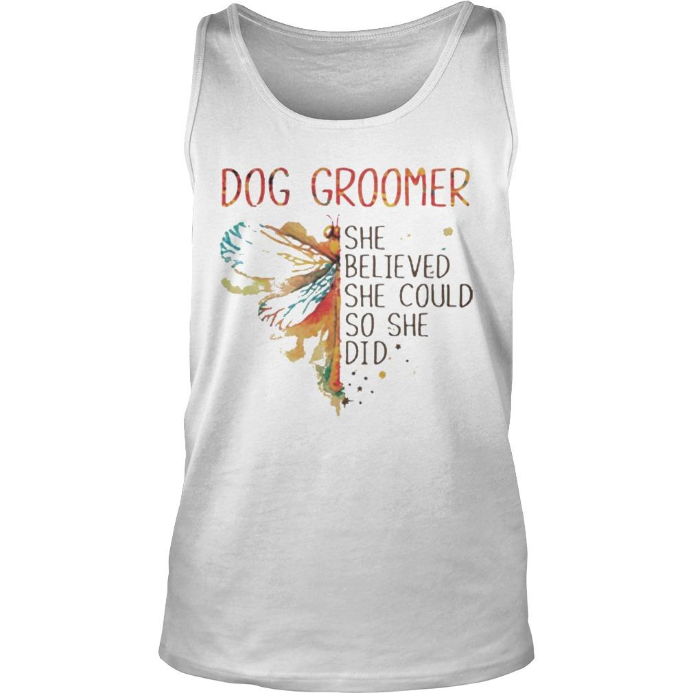Dragonfly Dog Groomer She Believed She Could So She Did Tank Top