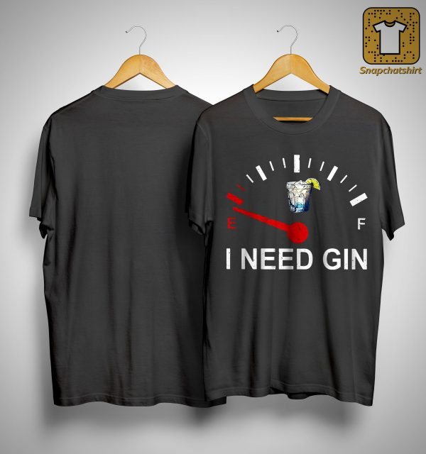 E F I Need Gin Shirt