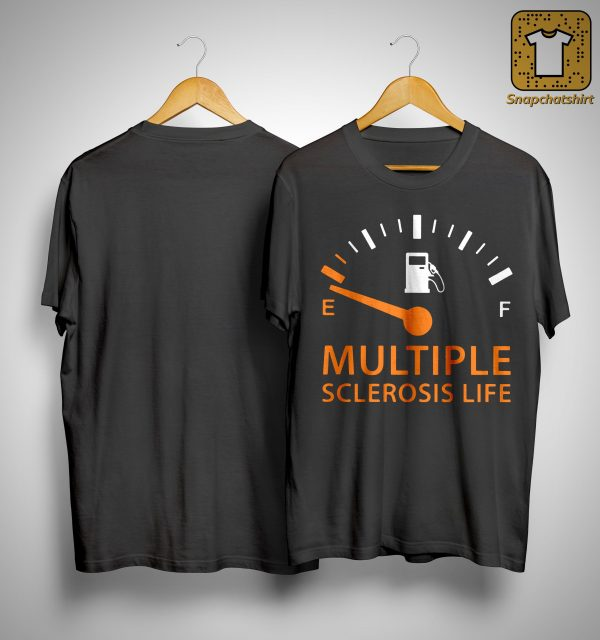 E F Multiple Sclerosis Life Shirt