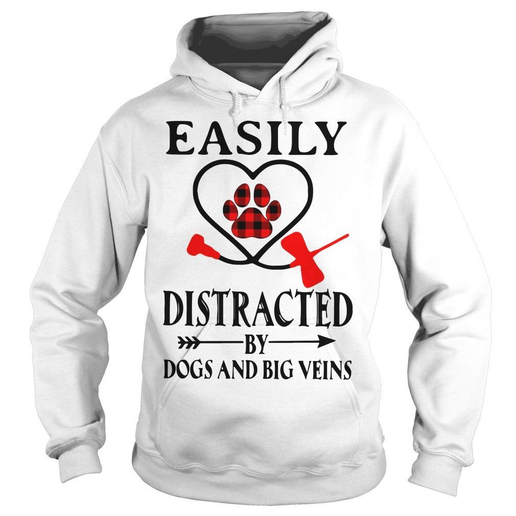 Easily Distracted By Dogs And Big Veins Hoodie