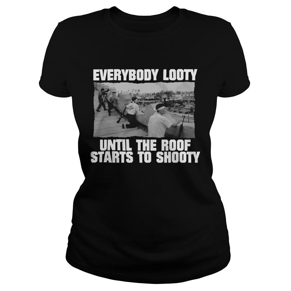 Everybody Looty Until The Roof Starts To Shooty Longsleeve