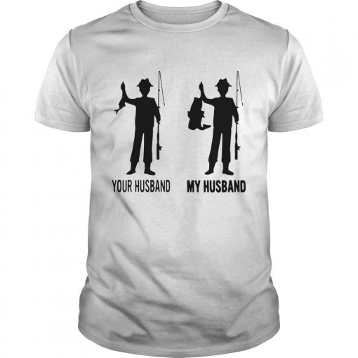 Fishing Your Husband My Husband Shirt
