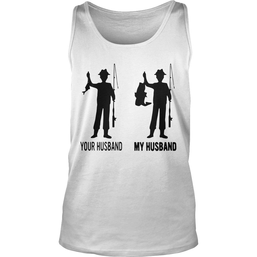 Fishing Your Husband My Husband Tank Top