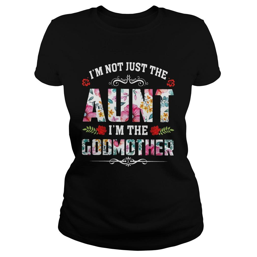 Floral I'm Not Just The Aunt I'm The Godmother Longsleeve