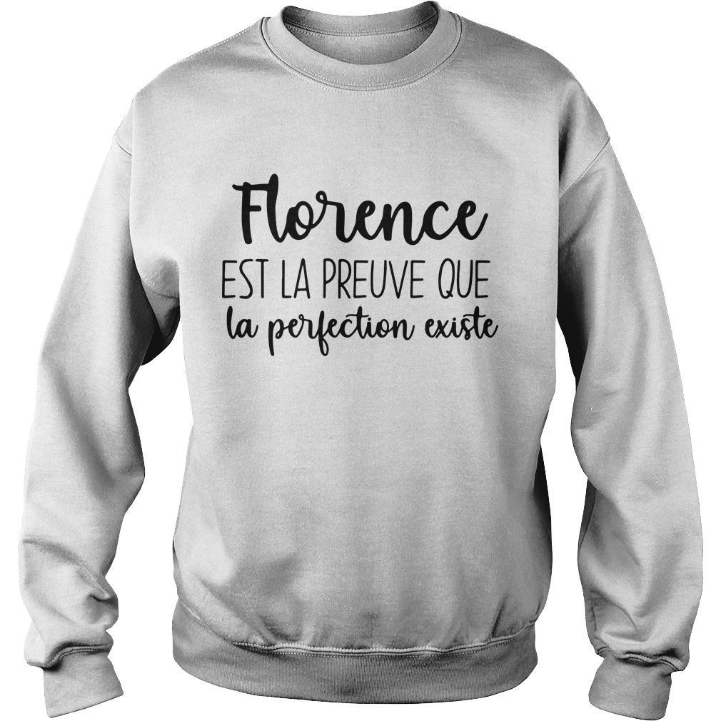 Florence Est La Preuve Que La Perfection Existe Sweater