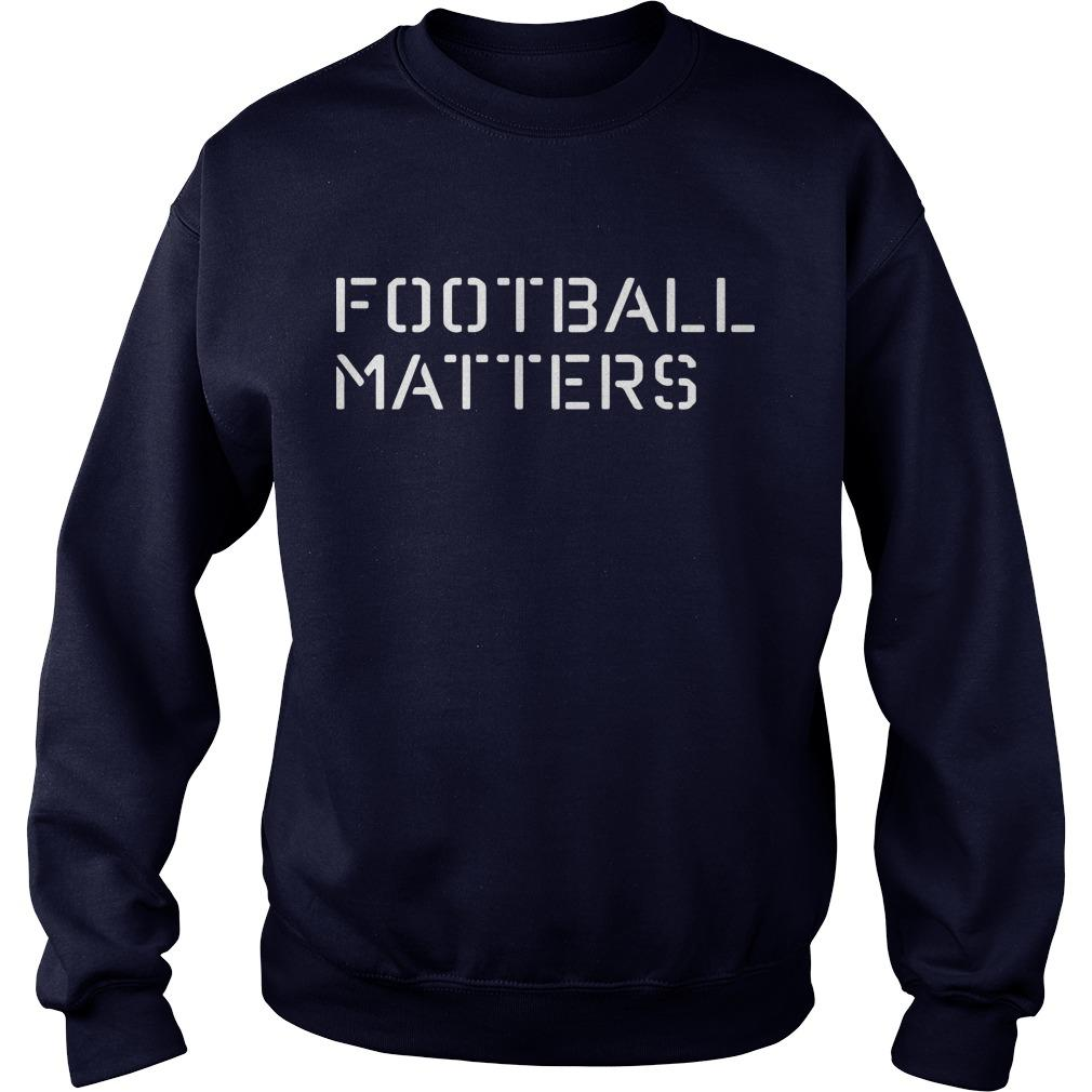 Football Matters T Sweater