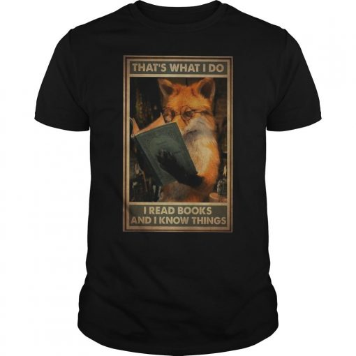 Fox That's What I Do I Read Books And Know Things Shirt