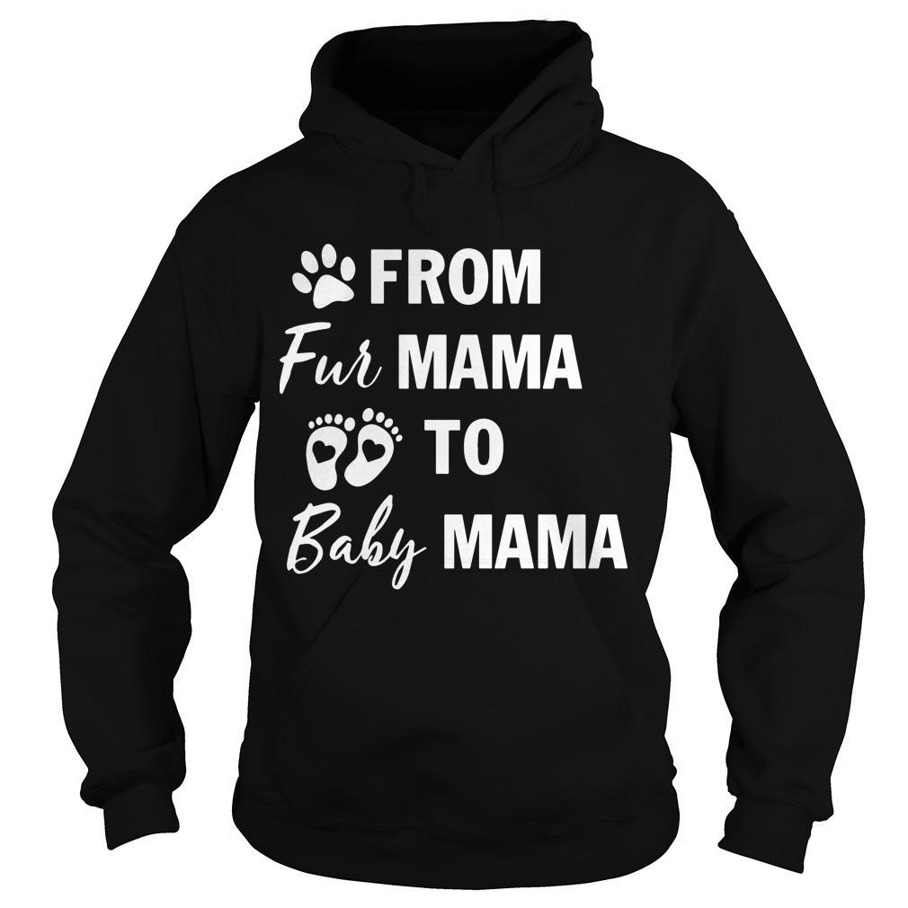 From Fur Mama To Baby Mama Hoodie