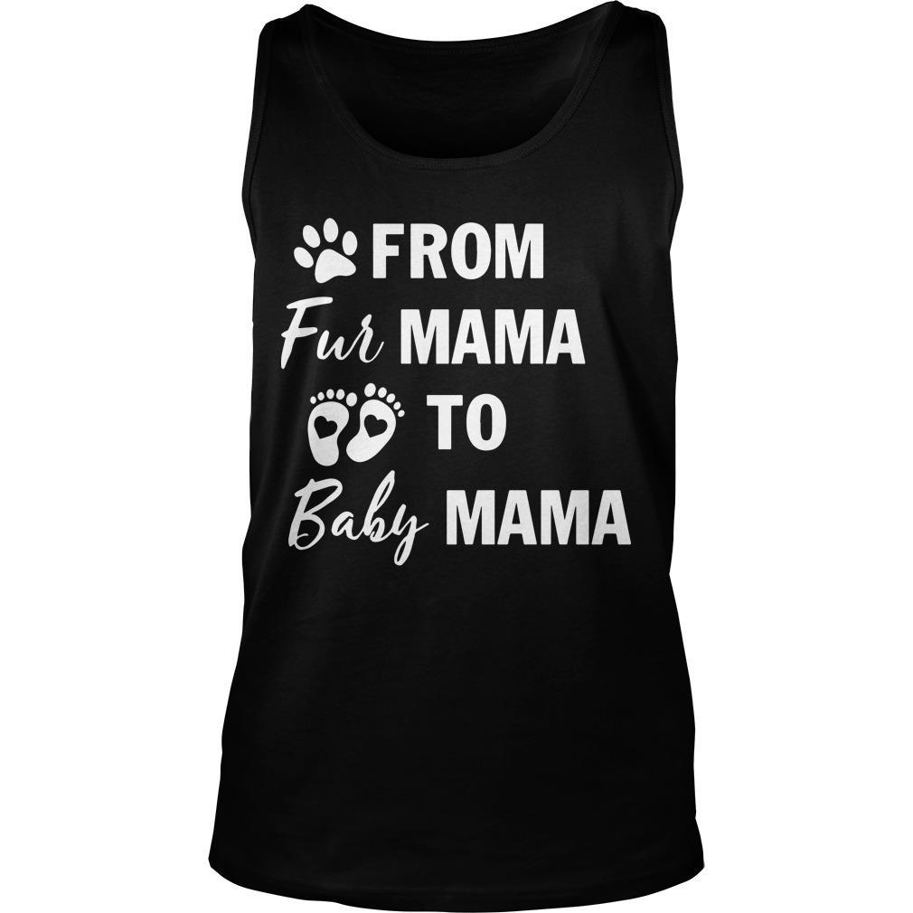 From Fur Mama To Baby Mama Tank Top
