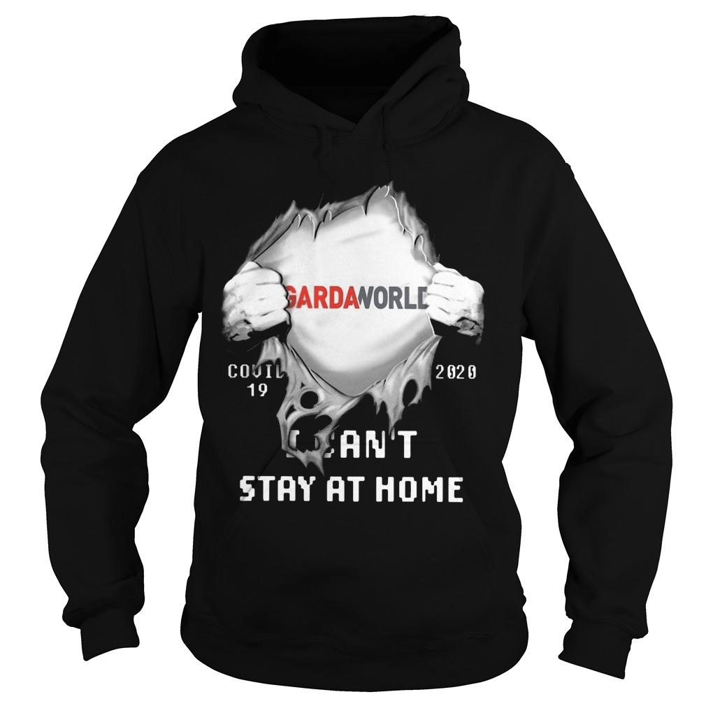 Gardaworld Covid 19 2020 I Can't Stay At Home Hoodie