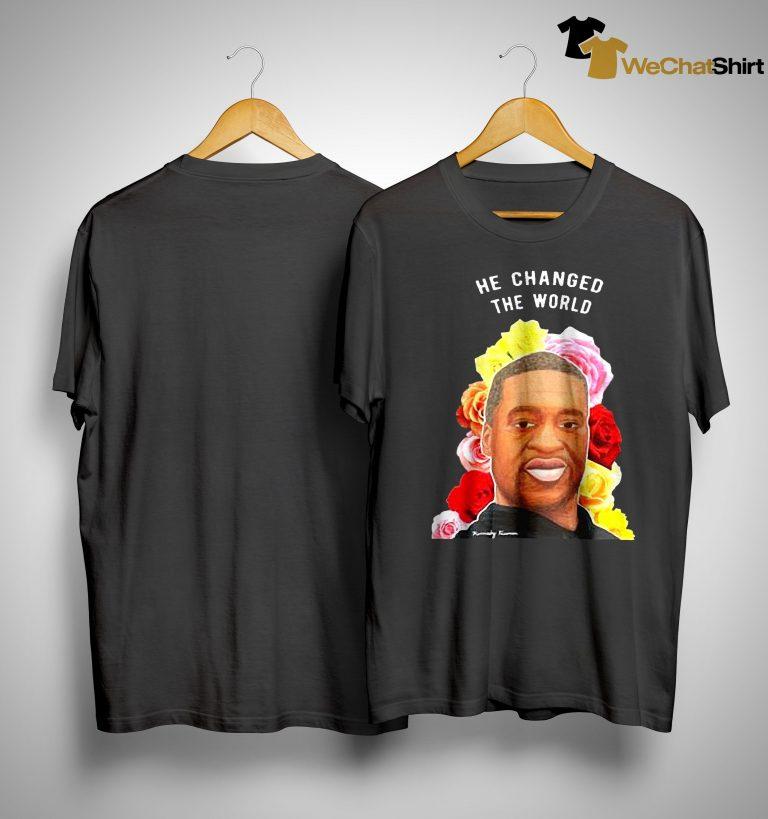 George Floyd He Changed The World Shirt